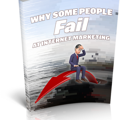 Why Some People Fail At Internet Marketing